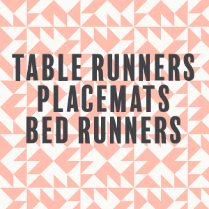 Table Runners, Placemats & Bed Runners