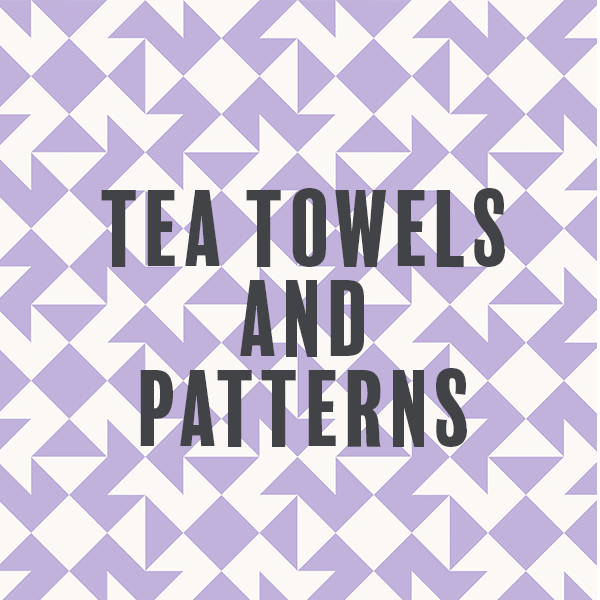 Tea Towels and Patterns