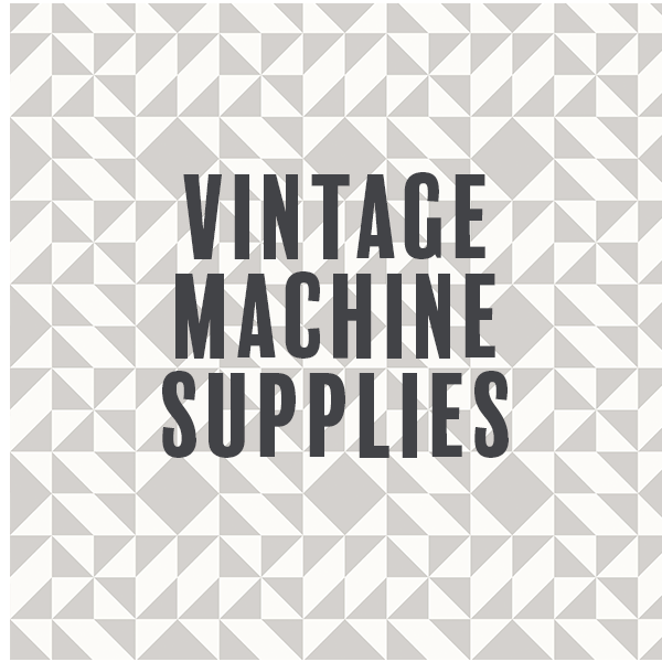 Vintage Machine Supplies